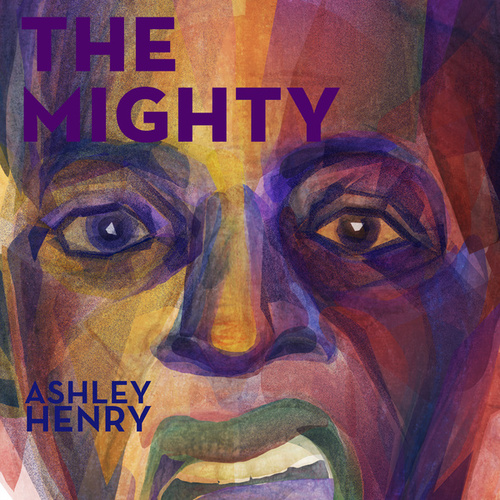 The Mighty by Ashley Henry