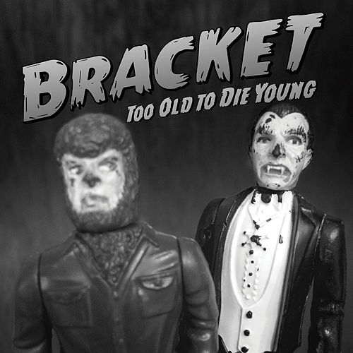 Too Old to Die Young de Bracket