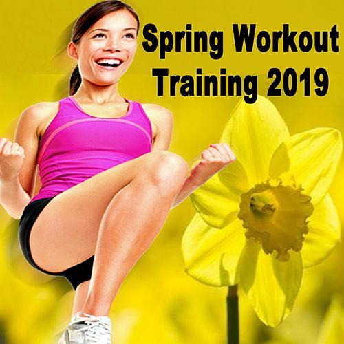Spring Workout Training 2019 (Intense Full Body Workout & Circuit Training) (The Best Music for Aerobics, Pumpin' Cardio Power, Plyo, Exercise, Steps, Barré, Curves, Sculpting, Fitness, Twerk Workout) by EDM Workout DJ Team