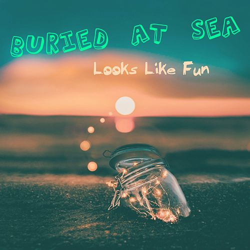 Looks Like Fun de Buried At Sea