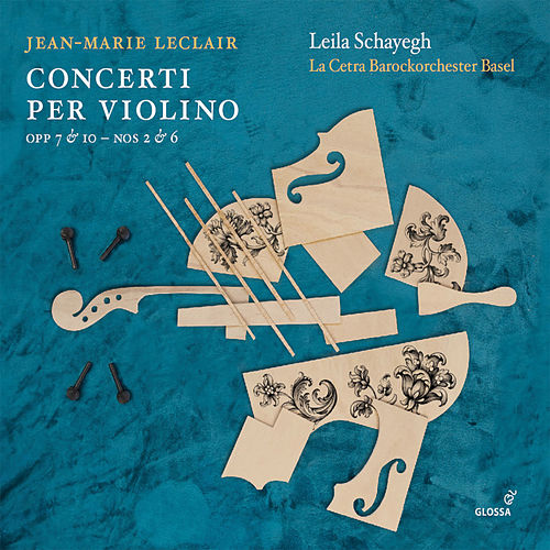 Leclair: Violin Concertos by Leila Schayegh