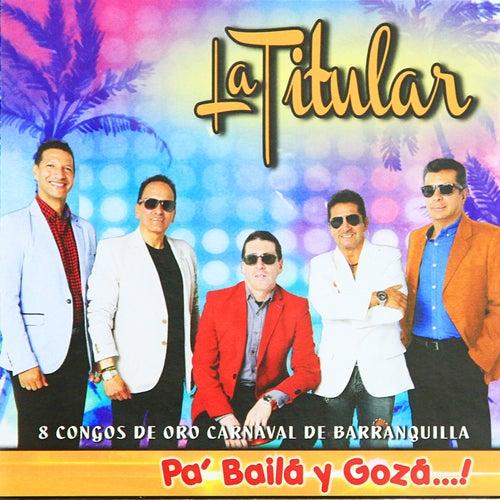 Pa Bailar y Gozá de La Titular