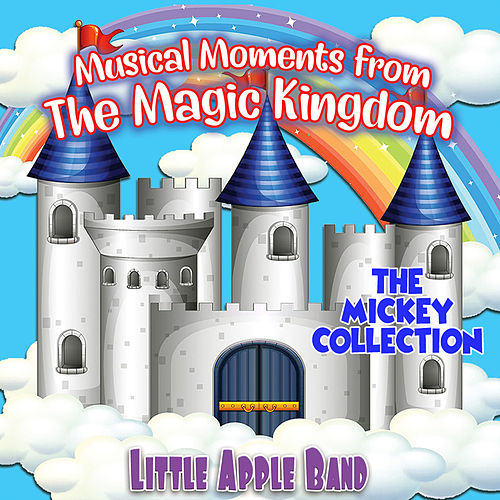 Musical Moments from The Magical Kingdom - The Mickey Collection by Little Apple Band