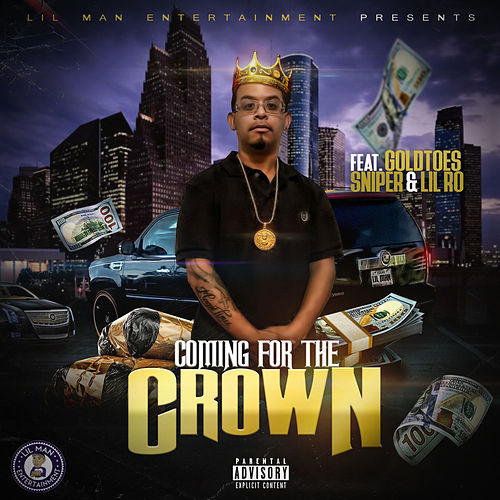 Coming for the Crown by Lil Man