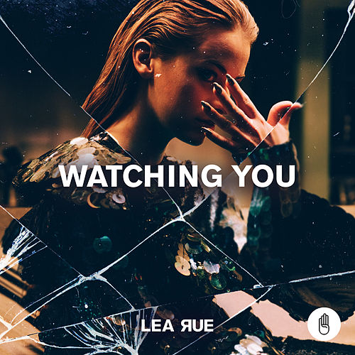 Watching You by Lea Rue