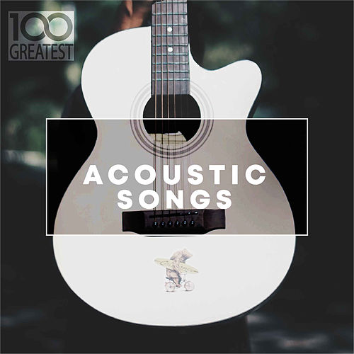 100 Greatest Acoustic Songs by Various Artists