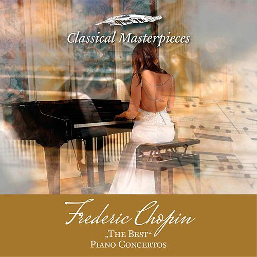 Frederic Chopin, 'The Best' Piano Concertos (Classical Masterpieces) de Various Artists