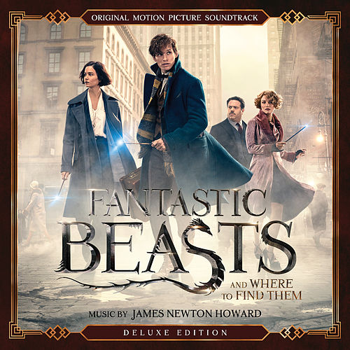 Fantastic Beasts and Where to Find Them (Original Motion Picture Soundtrack) (Deluxe Edition) von James Newton Howard