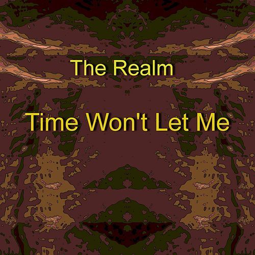 Time Won't Let Me von The Realm