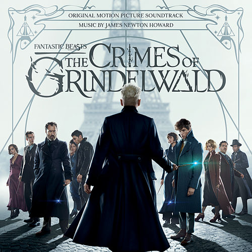 Fantastic Beasts: The Crimes Of Grindelwald (Original Motion Picture Soundtrack) von James Newton Howard