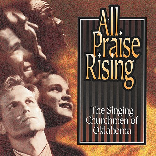 All Praise Rising de The Singing Churchmen of Oklahoma