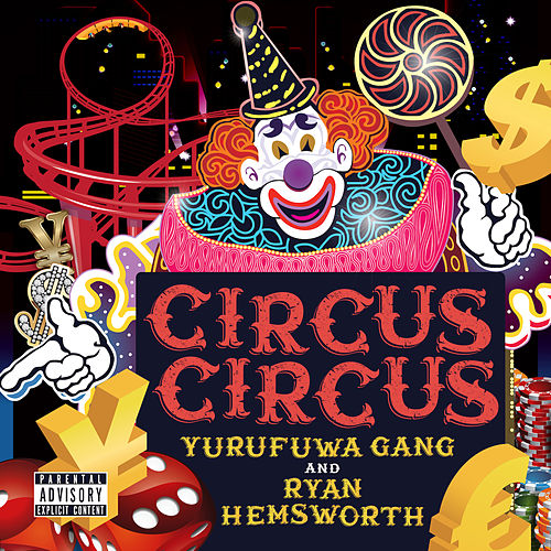 Circus Circus by Yurufuwa Gang