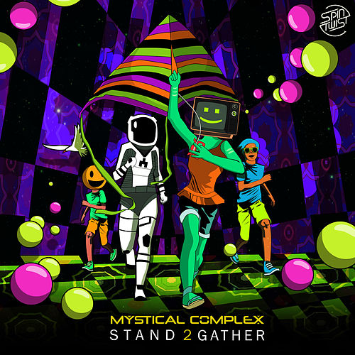 Stand 2 Gather by Mystical Complex