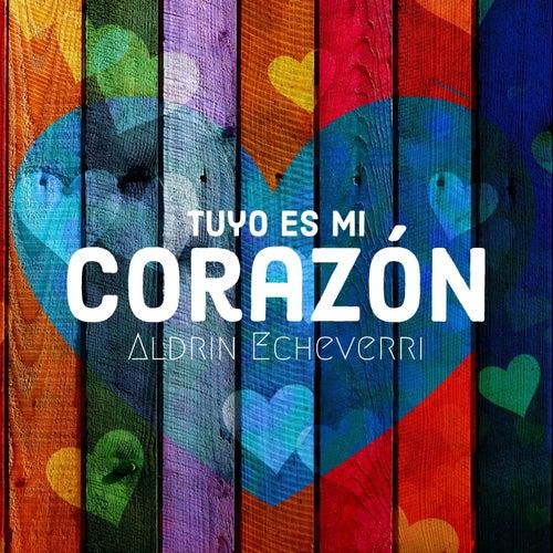 Tuyo Es Mi Corazón de Aldrin Echeverri