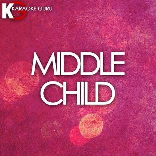 MIDDLE CHILD (Originally Performed by J. Cole) (Karaoke Version) de Karaoke Guru (1) BLOCKED
