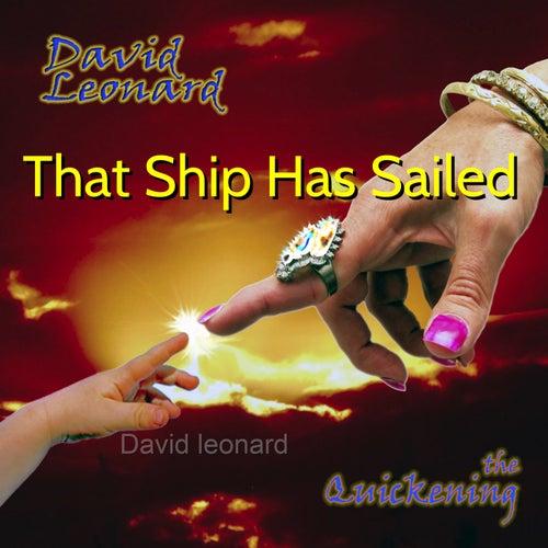 That Ship Has Sailed by David Leonard