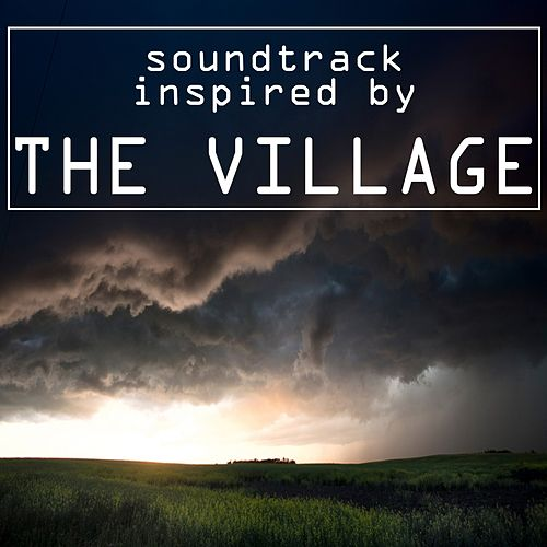 Soundtrack Inspired by the Village de Various Artists