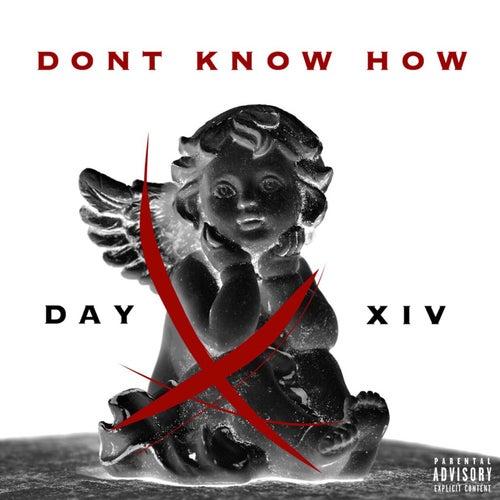 Don't Know How de Dayxiv