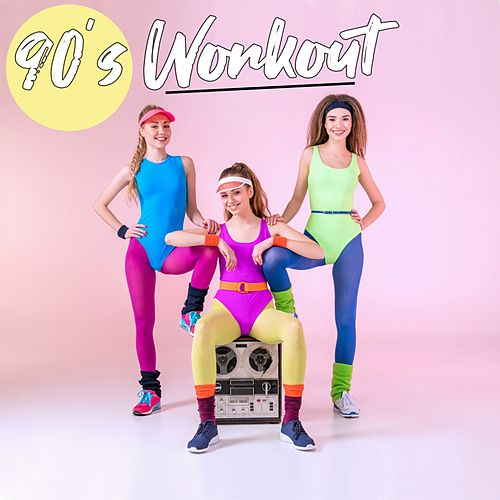 90's Workout by Various Artists
