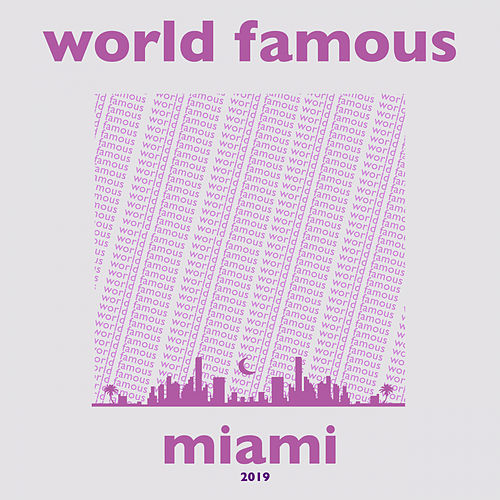 World Famous Miami 2019 - EP by Various Artists