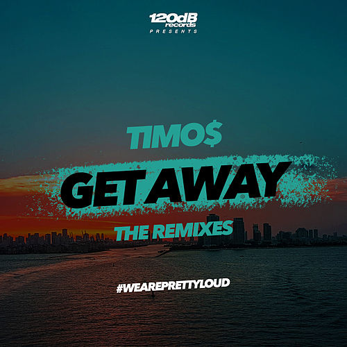 Get Away (The Remixes) (Remixes by Gerad & Sven Kirchhof) von Timo$