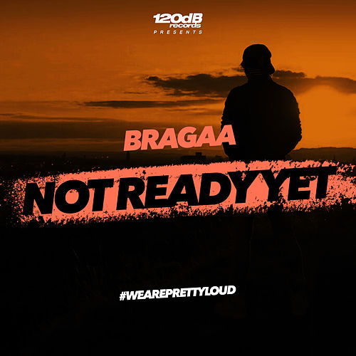 Not Ready Yet von Bragaa