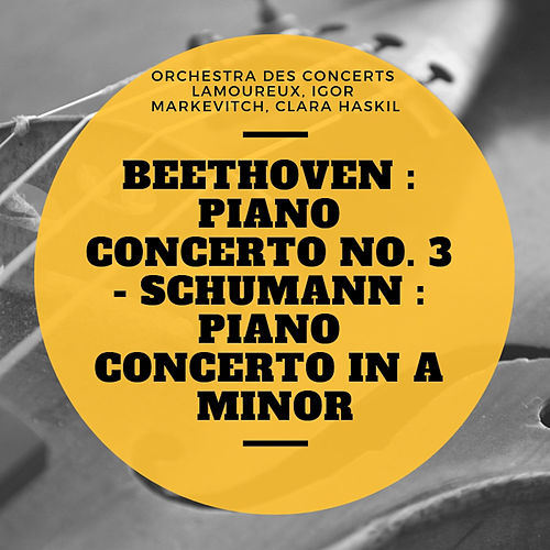 Beethoven : Piano Concerto No. 3 - Schumann : Piano Concerto In A Minor de Various Artists