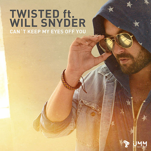 Can´t Keep My Eyes Off You by Twisted