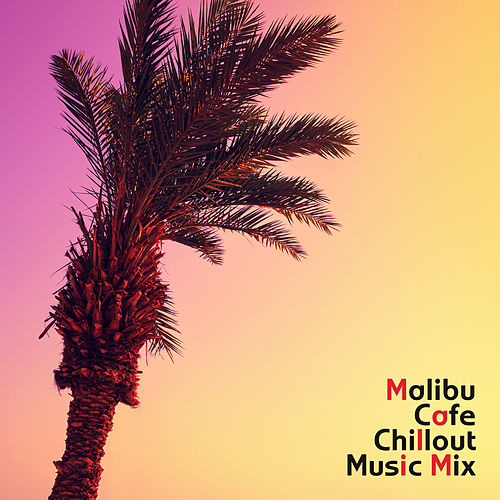 Malibu Cafe Chillout Music Mix de Chill Out