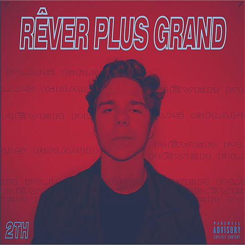 Rêver plus grand by 2th