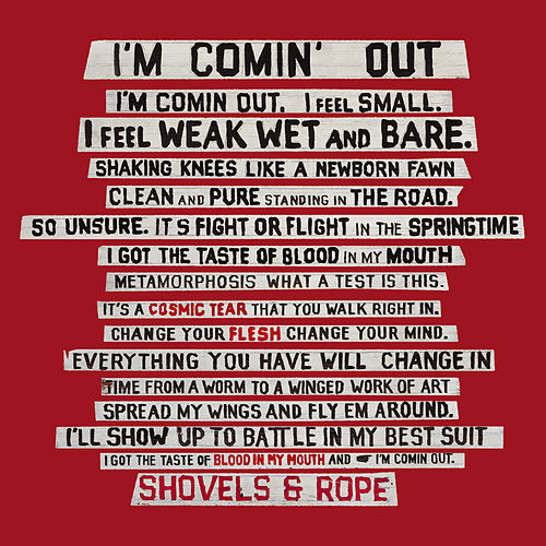 I'm Comin' Out by Shovels & Rope