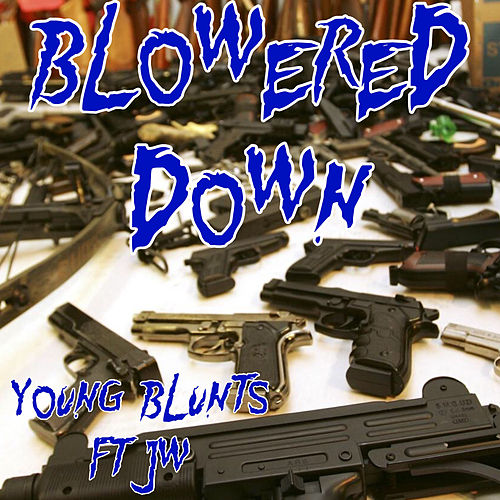 Blowered Down de Young Blunts