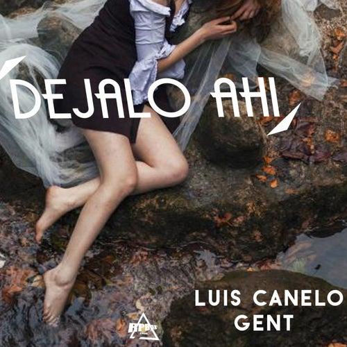 Déjalo Ahí von Luis Canelo
