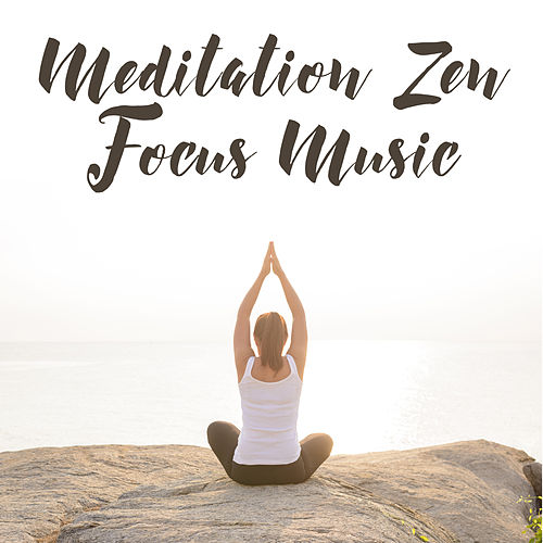 Meditation Zen Focus Music – Yoga New Age Songs to Heal Your Mind & Soul by New Age