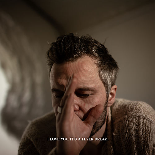 I Love You. It's a Fever Dream. von The Tallest Man On Earth