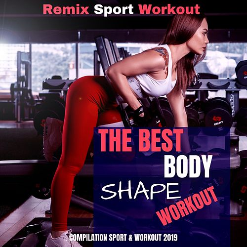 The Best Body Shape Workout (Compilation Sport & Workout 2019) von Remix Sport Workout