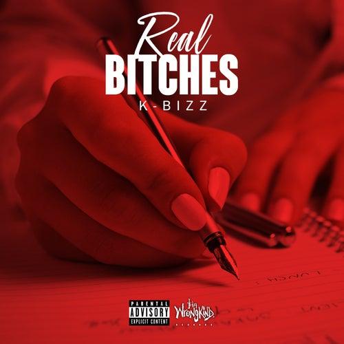Real Bitches von K Bizz