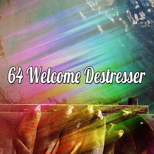 64 Welcome Destresser by Deep Sleep Music Academy