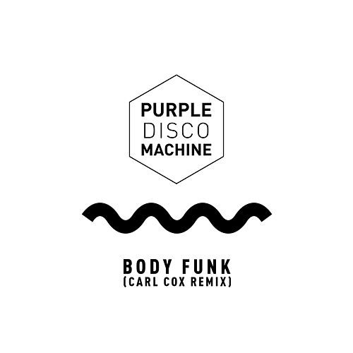 Body Funk (Carl Cox Remix) von Purple Disco Machine