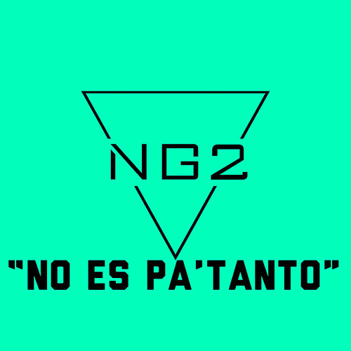 No Es Pa Tanto by NG2