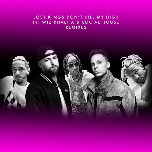 Don't Kill My High (Remixes) de Lost Kings