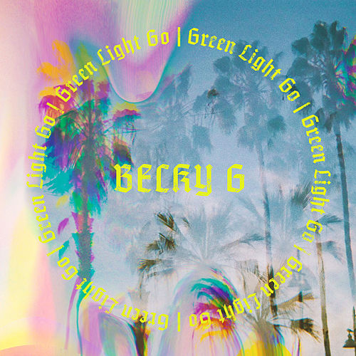 Green Light Go von Becky G
