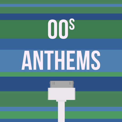 00s Anthems von Various Artists