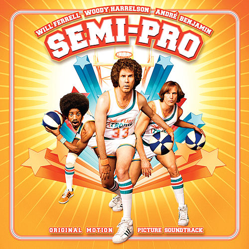 Semi-Pro (Original Motion Picture Soundtrack) by Various Artists