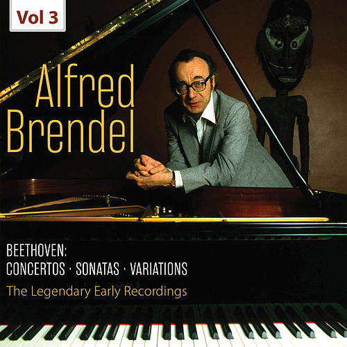 The Legendary Early Recordings - Alfred Brendel, Vol. 3 von Alfred Brendel