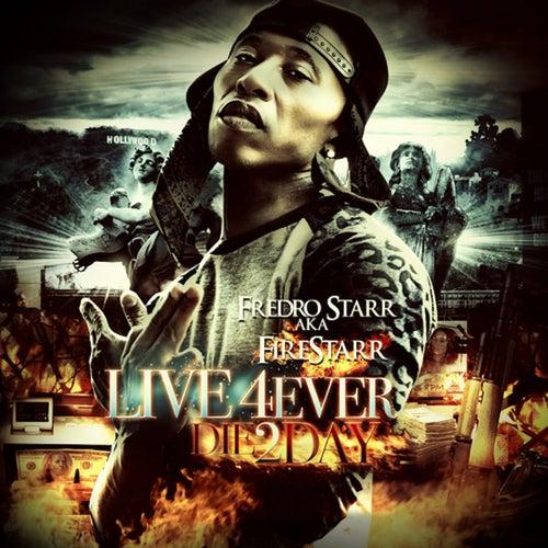 Live 4ever Die 2day de Fredro Starr