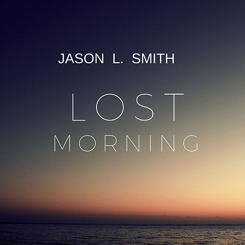 Lost Morning de Jason L. Smith