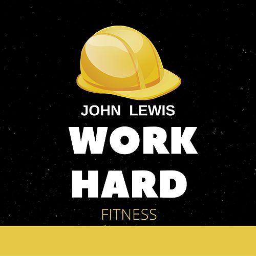 Work Hard Fitness von John Lewis