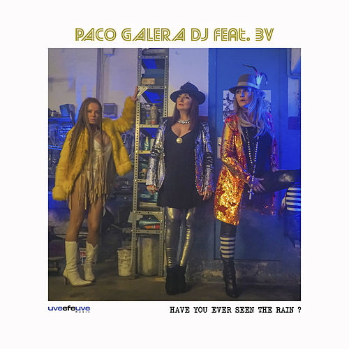 Have You Ever Seen the Rain? by Paco Galera Dj