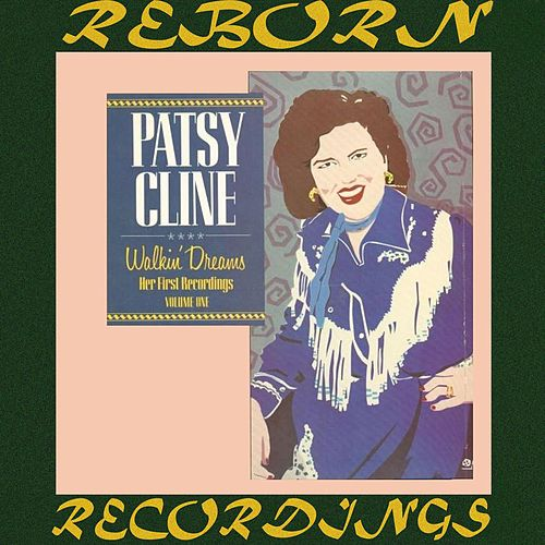 Her First Recordings, Vol. 1 Walkin' Dreams (HD Remastered) by Patsy Cline